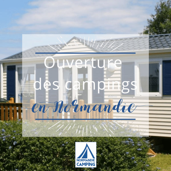 ouverture des campings normandie@normandie camping